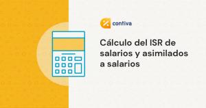 Cálculo del ISR de salarios y asimilados a salarios